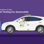 A Complete Guide: Crash Testing For Automobile